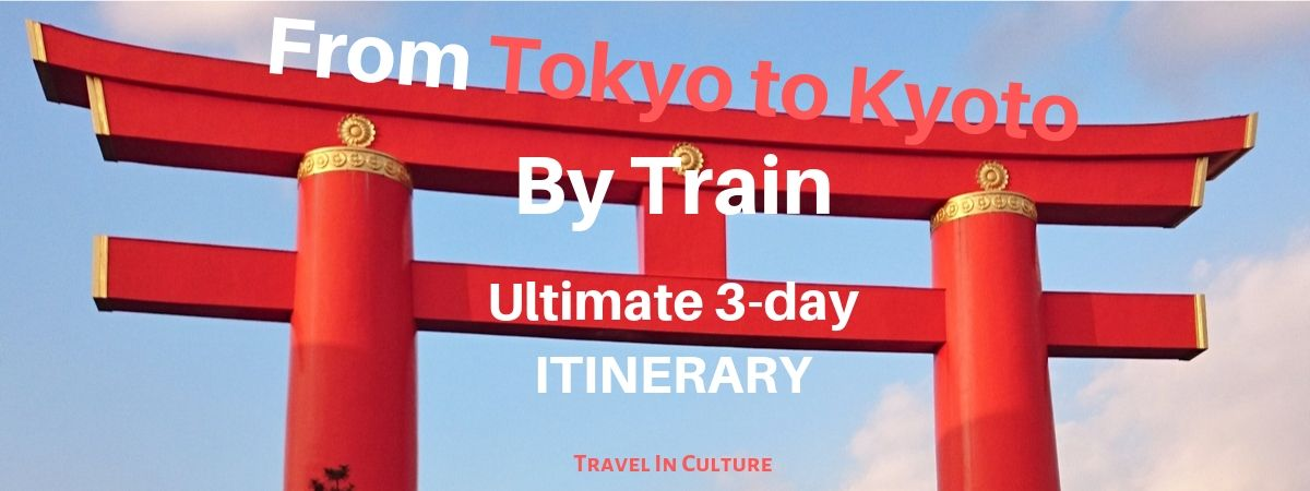 from tokyo to kyoto to tokyo by train 3 days itinerary